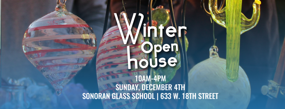 Winter Open House at Sonoran Glass School